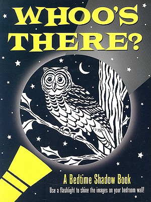 Whoo's There?: A Bedtime Shadow Book (Activity Books), Heather Zschock; Martha Day Zschock [Illustrator]