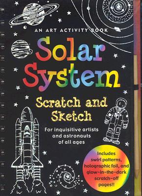Image for Solar System Scratch and Sketch: An Activity Book For Inquisitive Artists and As