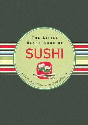 Image for LITTLE BLACK BOOK OF SUSHI : THE ESSENTI