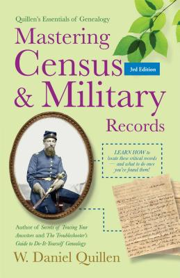 Image for Mastering Census & Military Records (Quillen's Essentials of Genealogy)