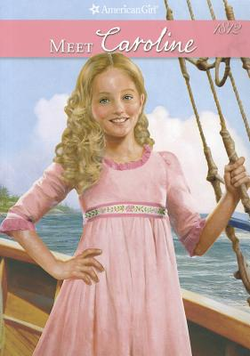Image for Meet Caroline: An American Girl (Caroline's American Girl Collection)