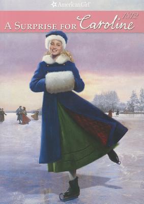 A Surprise for Caroline (American Girls Collection), Kathleen Ernst