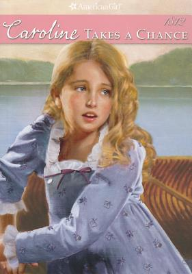Image for Caroline Takes a Chance (American Girl Collection 1812)