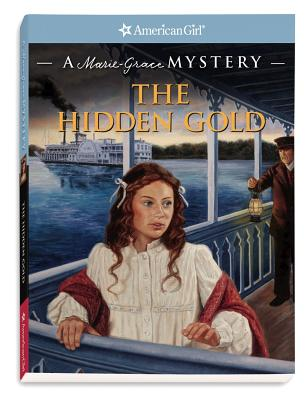 Image for The Hidden Gold: A Marie-Grace Mystery (American Girl Mysteries)