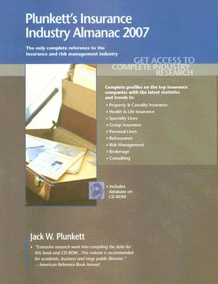 Plunkett's Insurance Industry Almanac 2007: Insurance Industry Market Research, Statistics, Trends & Leading Companies, Jack W. Plunkett  (Author)