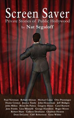 Screen Saver: Private Stories of Public Hollywood (Hardback), Segaloff, Nat