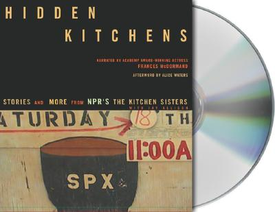 Image for Hidden Kitchens: Stories and More From NPR'S the Kitchen Sisters