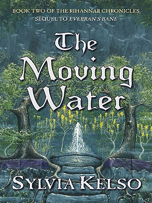 Image for The Moving Water (Book Two of the Rihannar Chronicles) (Five Star Science Fiction and Fantasy Series)