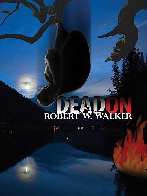 Dead on (Five Star First Edition Mystery), Robert W. Walker