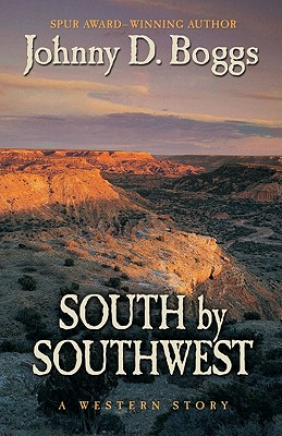 South by Southwest: A Western Story (Five Star Western Series), Boggs, Johnny D.
