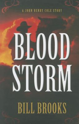 Blood Storm (Five Star Western Series), Bill Brooks