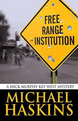 Free Range Institution (Five Star Mystery Series), Michael Haskins