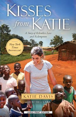 Image for Kisses From Katie: A Story of Relentless Love and Redemption