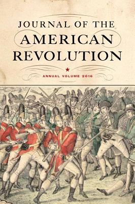 Image for Journal of the American Revolution: Annual Volume 2016 (Journal of the American Revolution Books)