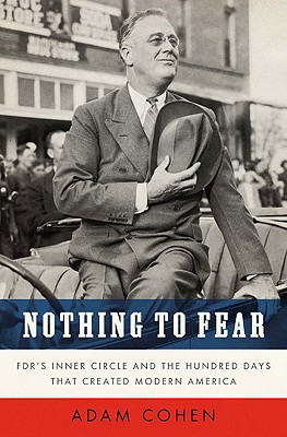 Image for Nothing to Fear: FDR's Inner Circle and the Hundred Days That Created Modern America