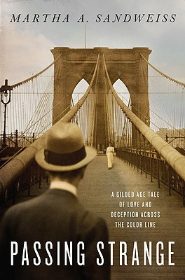 Image for Passing Strange: A Gilded Age Tale of Love and Deception Across the Color Line