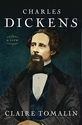 Charles Dickens: A Life, Tomalin, Claire