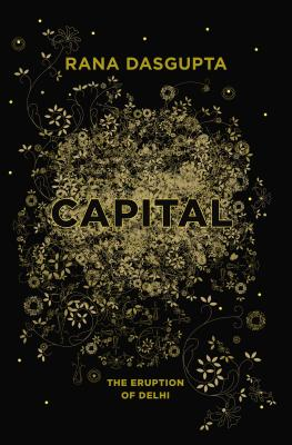 Image for Capital: The Eruption of Delhi