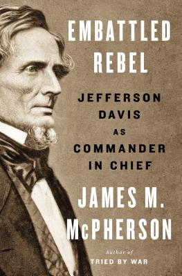 Image for Embattled Rebel: Jefferson Davis as Commander in Chief