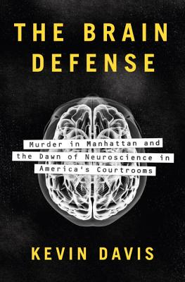 Image for Brain Defense: Murder in Manhattan and the Dawn of Neuroscience in America's Courtrooms, The