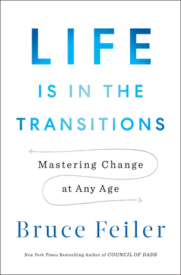 Image for LIFE IS IN THE TRANSITIONS: MASTERING CHANGE AT ANY AGE