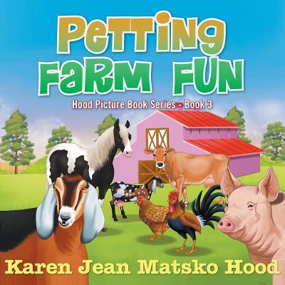 Petting Farm Fun   (Hood Picture Book Series), Hood, Karen Jean Matsko