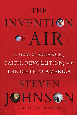 Image for The Invention of Air: A Story of Science, Faith, Revolution, and the Birth of America