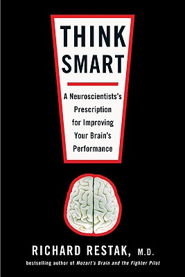 Image for Think Smart: A Neuroscientist's Prescription for Improving Your Brain's Performance
