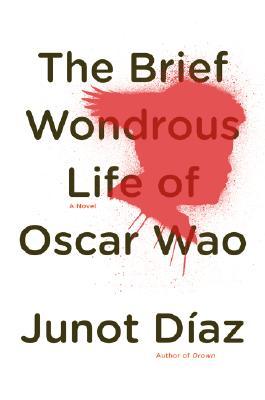 BRIEF WONDROUS LIFE OF OSCAR WAO, JUNOT DIAZ