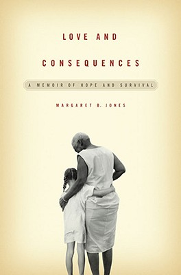 Image for Love and Consequences: A Memoir of Hope and Survival
