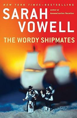 The Wordy Shipmates, Sarah Vowell