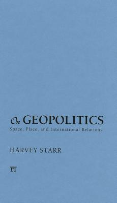 Image for On Geopolitics: Space, Place, and International Relations (On Politics)