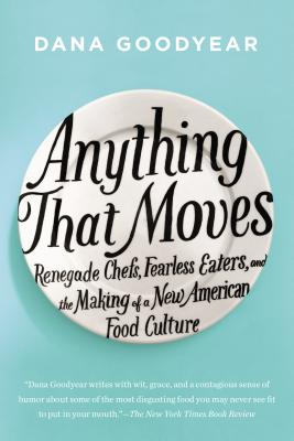 Image for ANYTHING THAT MOVES : RENEGADE CHEFS  FE