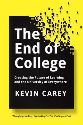 Image for End of College: Creating the Future of Learning and the University of Everywhere
