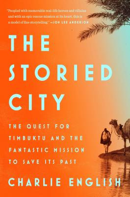 Image for The Storied City: The Quest for Timbuktu and the Fantastic Mission to Save Its Past