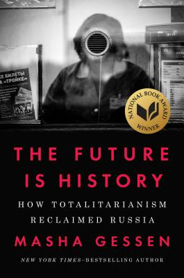 Image for The Future Is History: How Totalitarianism Reclaimed Russia