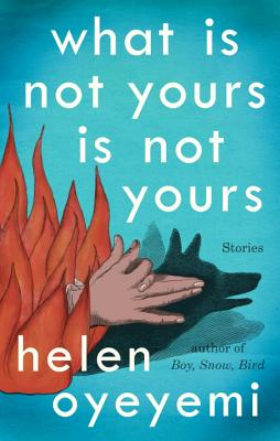 Image for What Is Not Yours Is Not Yours Stories