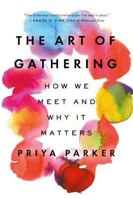 Image for ART OF GATHERING: HOW WE MEET AND WHY IT MATTERS