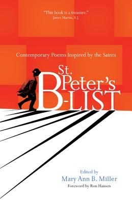 St. Peter's B-list: Contemporary Poems Inspired by the Saints, Mary Ann B. Miller