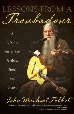 Image for Lessons from a Troubadour: A Lifetime of Parables, Prose, and Stories