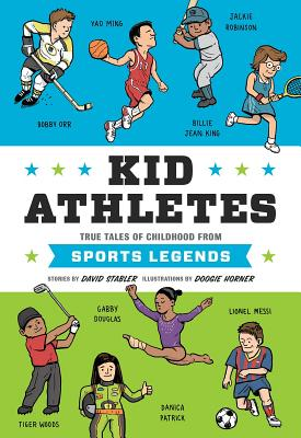 Image for Kid Athletes: True Tales of Childhood from Sports Legends (Kid Legends)