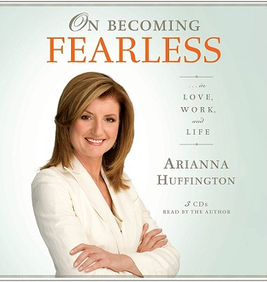 Image for On Becoming Fearless: ...in Love, Work, and Life