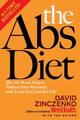 The Abs Diet: The Six-Week Plan to Flatten Your Stomach and Keep You Lean for Life, DAVID ZINCZENKO, TED SPIKER
