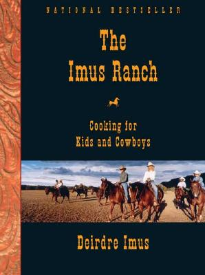 Image for Imus Ranch : Cooking For Kids And Cowboys