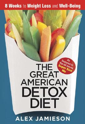 The Great American Detox Diet: 8 Weeks to Weight Loss and Well-Being, Jamieson, Alex