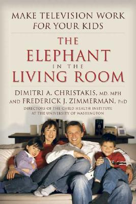 Image for The Elephant in the Living Room: Make Television Work for Your Kids