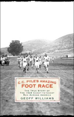 Image for C.C. Pyle's Amazing Foot Race The True Story of the 1928 Coast-to-Coast Run Across America