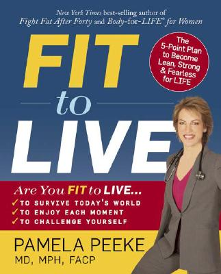 Image for Fit to Live: The 5-Point Plan to be Lean, Strong, and Fearless for Life