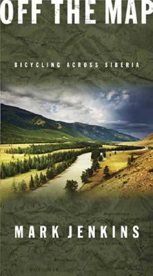 Image for Off the Map: Bicycling Across Siberia