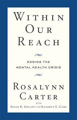 Image for Within Our Reach: Ending the Mental Health Crisis